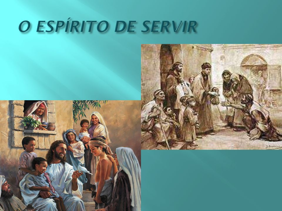 O ESPÍRITO DE SERVIR
