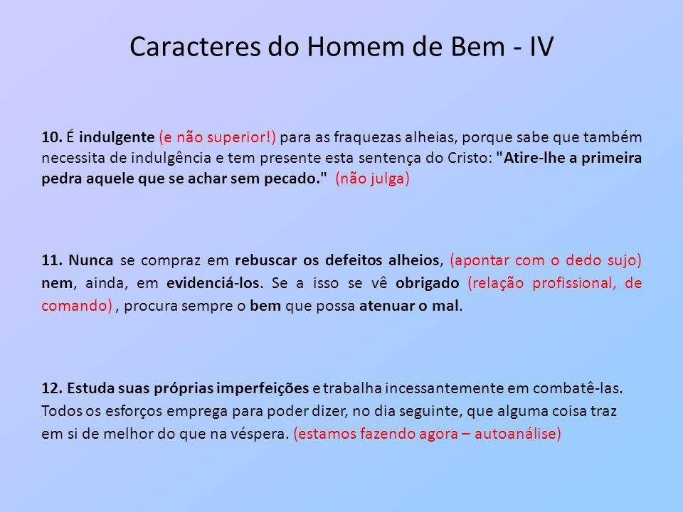 Caracteres do Homem de Bem - IV