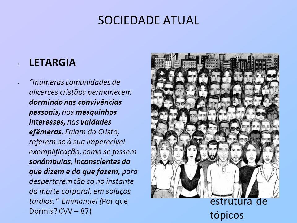 SOCIEDADE ATUAL LETARGIA