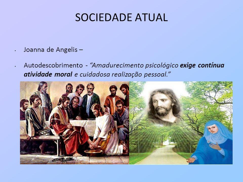 SOCIEDADE ATUAL Joanna de Angelis –