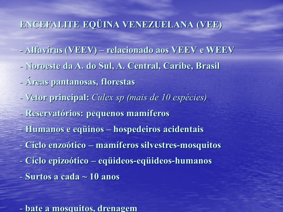 ENCEFALITE EQÜINA VENEZUELANA (VEE)