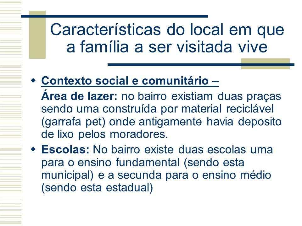 Características do local em que a família a ser visitada vive