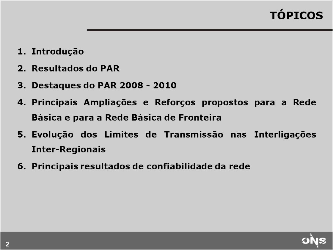TÓPICOS Introdução Resultados do PAR Destaques do PAR 2008 - 2010