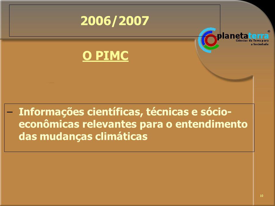 2006/2007 O PIMC. Informações científicas, técnicas e sócio-econômicas relevantes para o entendimento das mudanças climáticas.