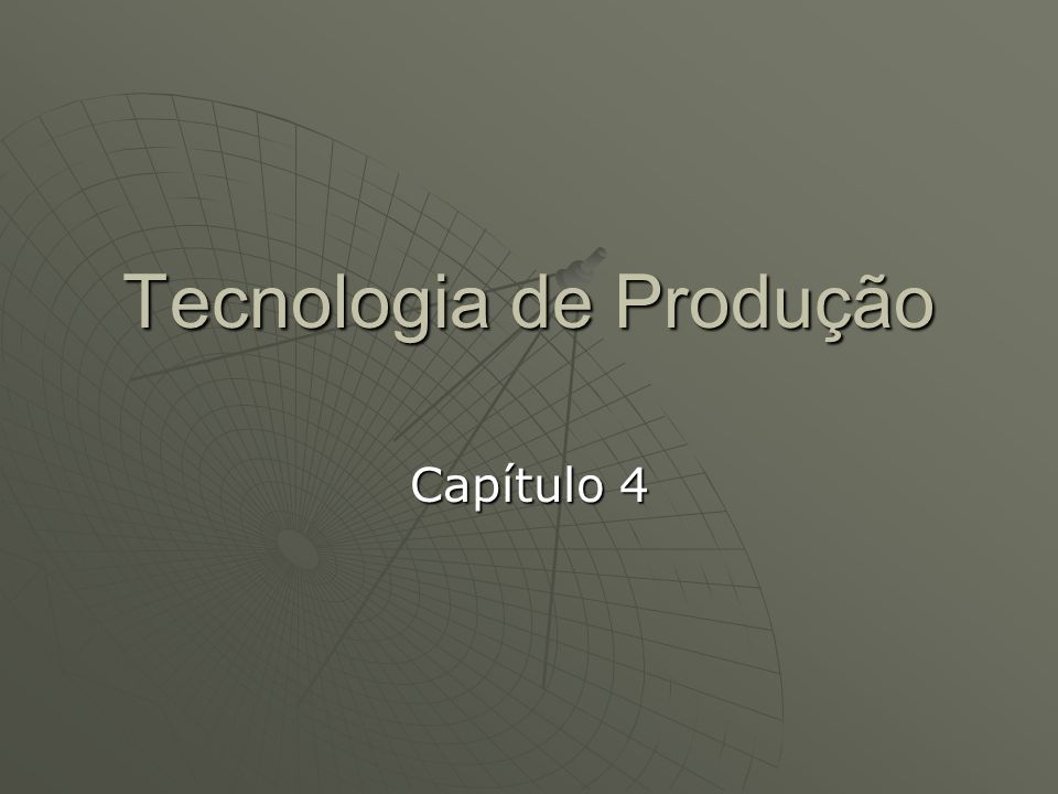 Tecnologia de Produção