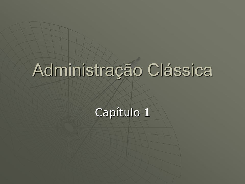 Administração Clássica
