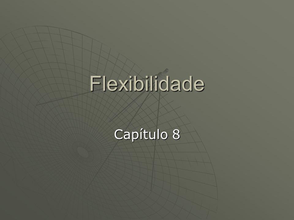 Flexibilidade Capítulo 8