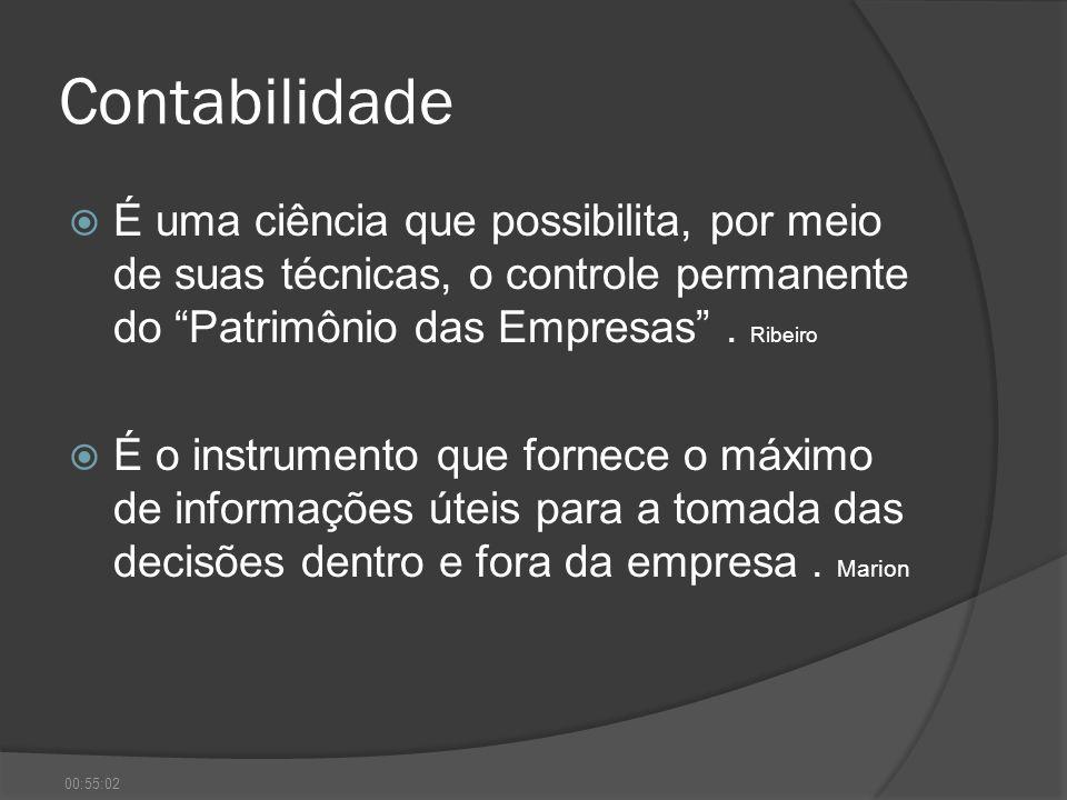 Contabilidade É uma ciência que possibilita, por meio de suas técnicas, o controle permanente do Patrimônio das Empresas . Ribeiro.