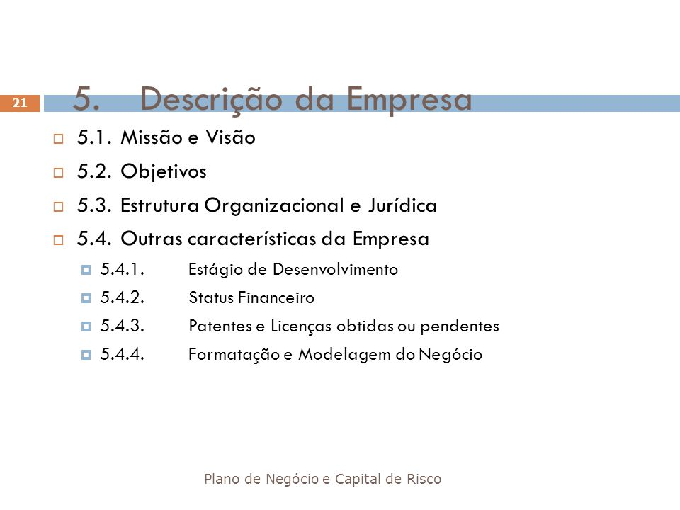 5. Descrição da Empresa 5.1. Missão e Visão 5.2. Objetivos