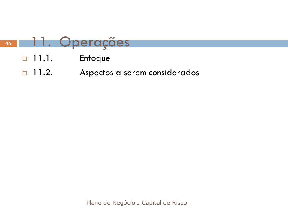 11. Operações 11.1. Enfoque 11.2. Aspectos a serem considerados