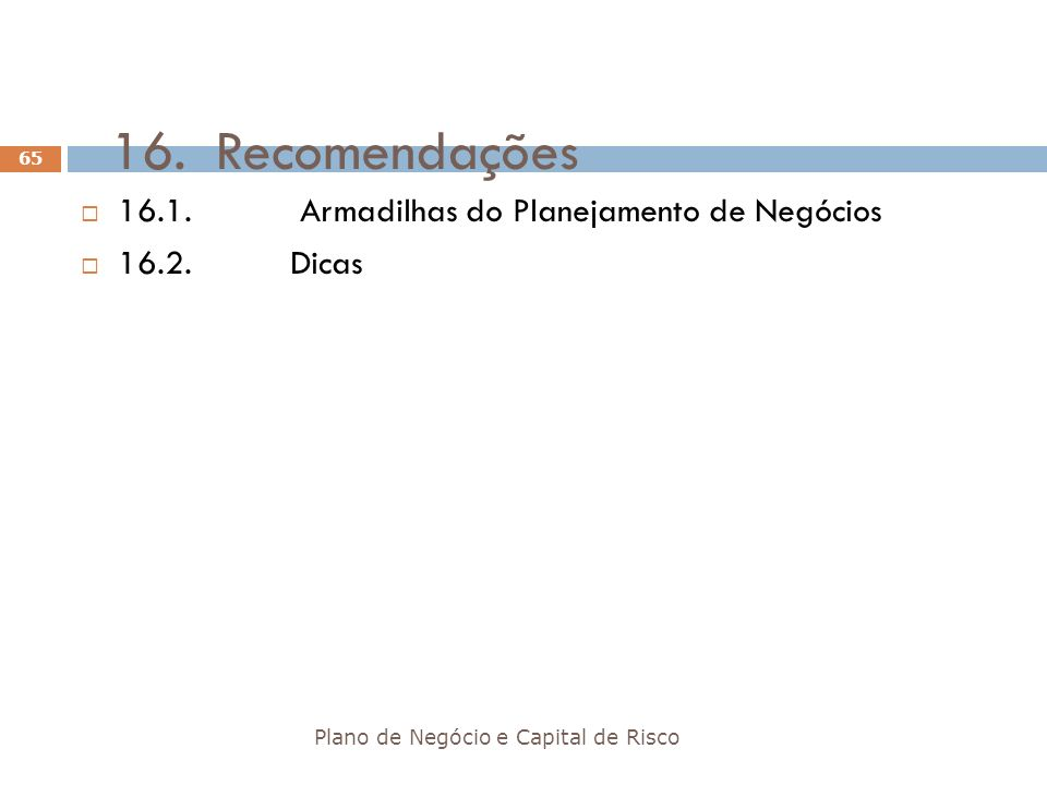 16. Recomendações 16.1. Armadilhas do Planejamento de Negócios
