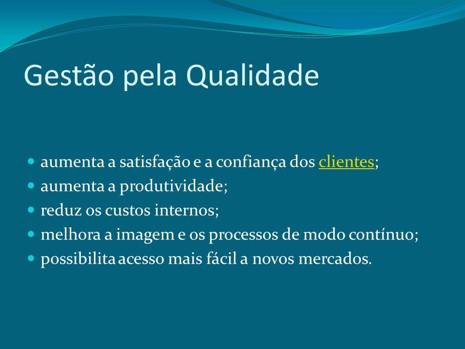 Gestão pela Qualidade aumenta a satisfação e a confiança dos clientes;