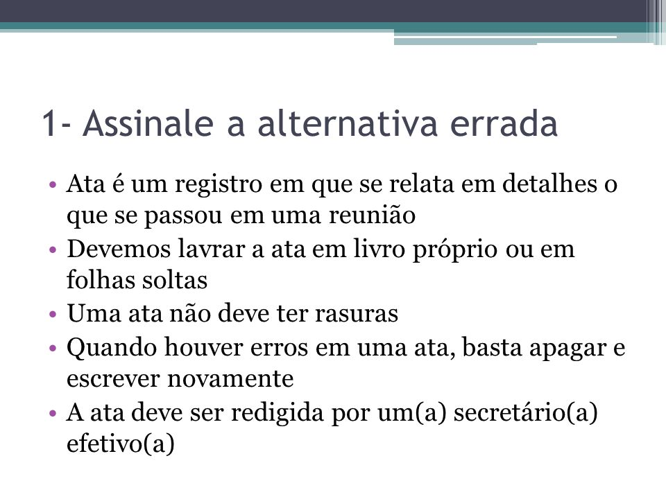 1- Assinale a alternativa errada