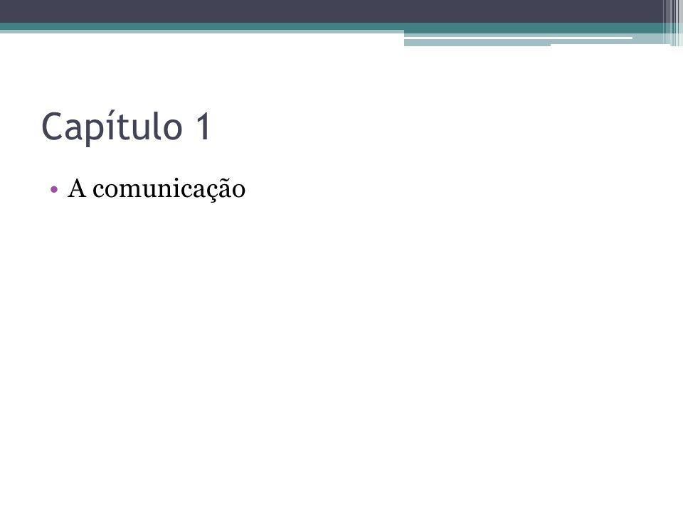 Capítulo 1 A comunicação