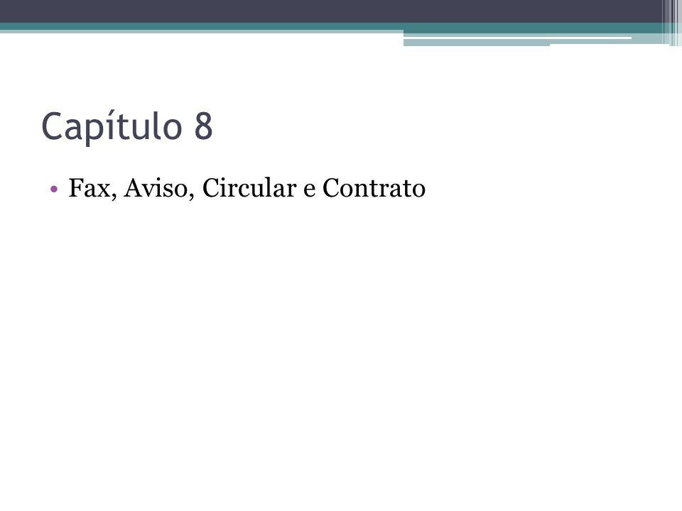 Capítulo 8 Fax, Aviso, Circular e Contrato
