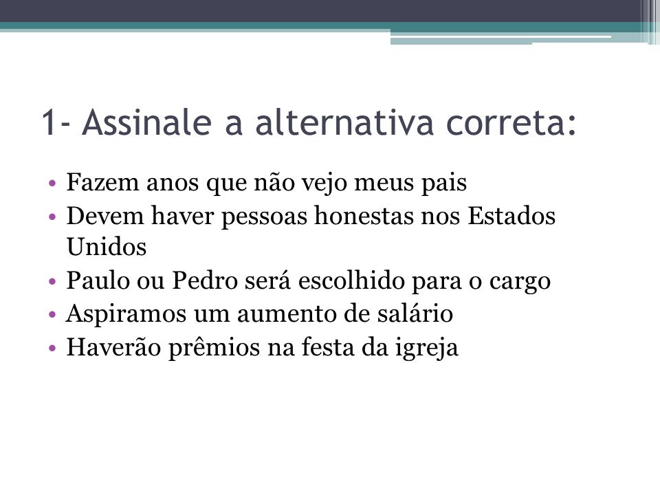 1- Assinale a alternativa correta: