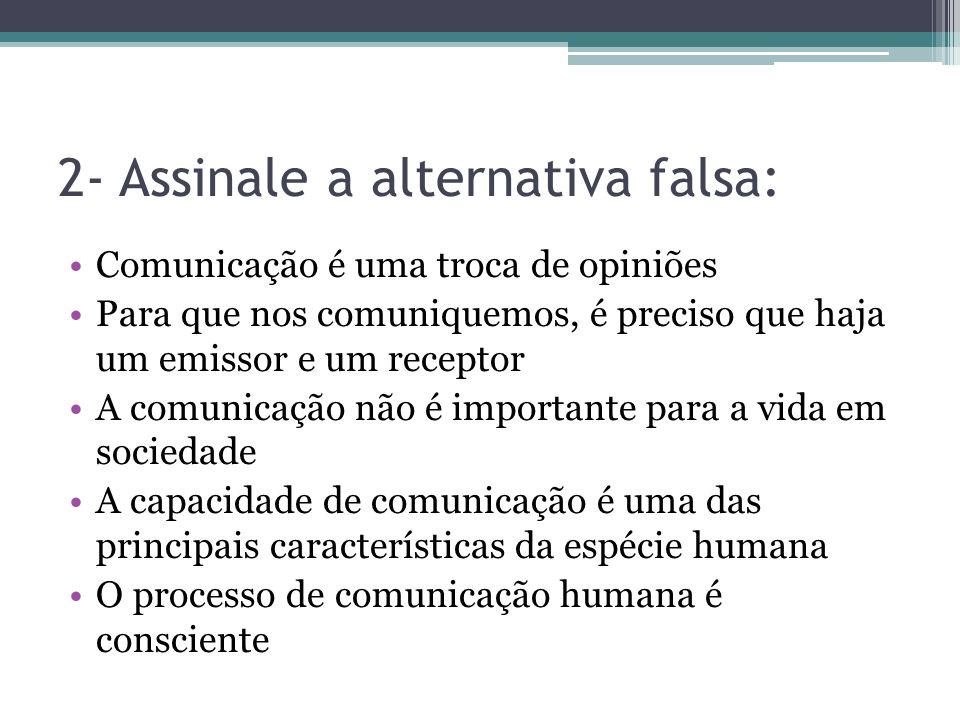 2- Assinale a alternativa falsa: