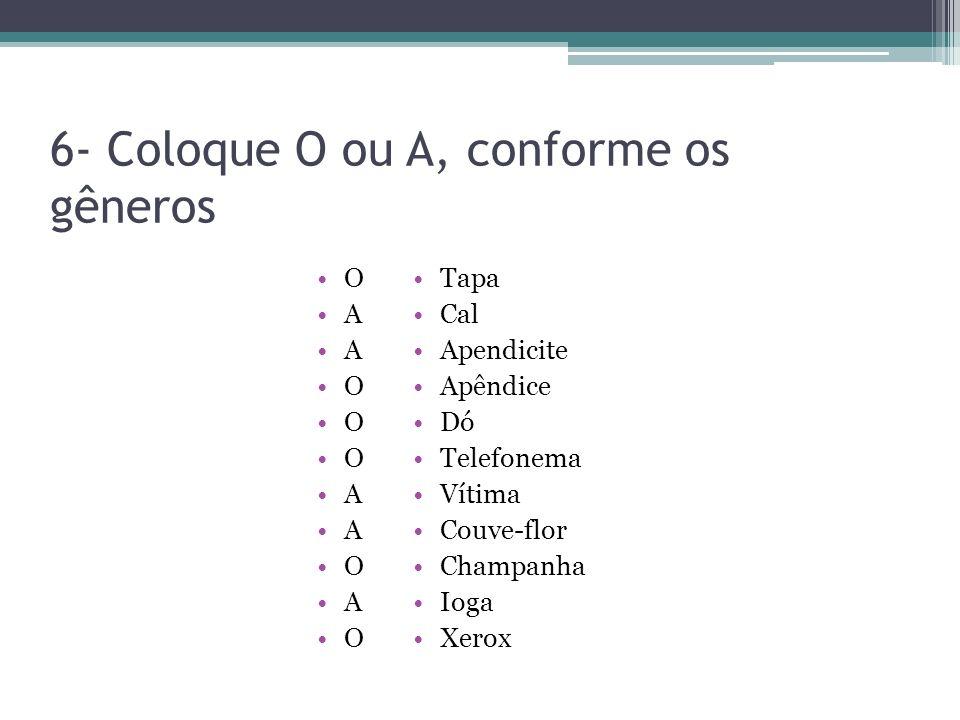 6- Coloque O ou A, conforme os gêneros