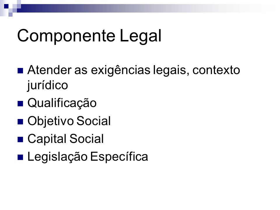 Componente Legal Atender as exigências legais, contexto jurídico