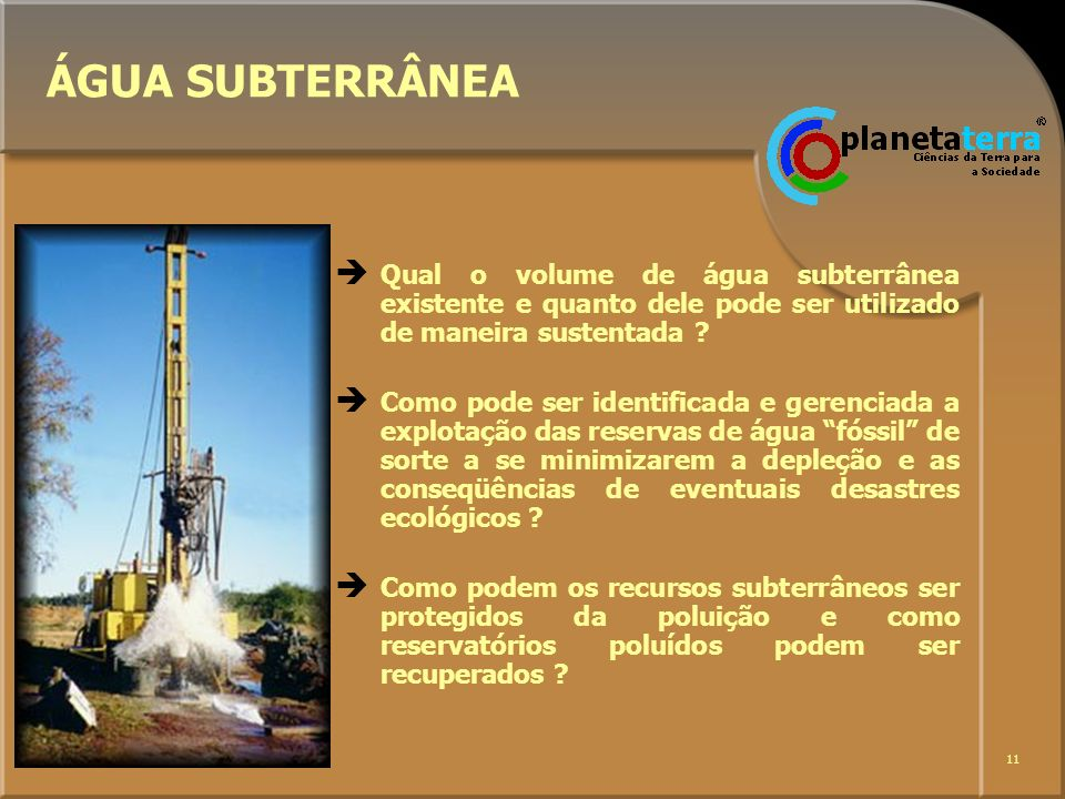 ÁGUA SUBTERRÂNEA Qual o volume de água subterrânea existente e quanto dele pode ser utilizado de maneira sustentada