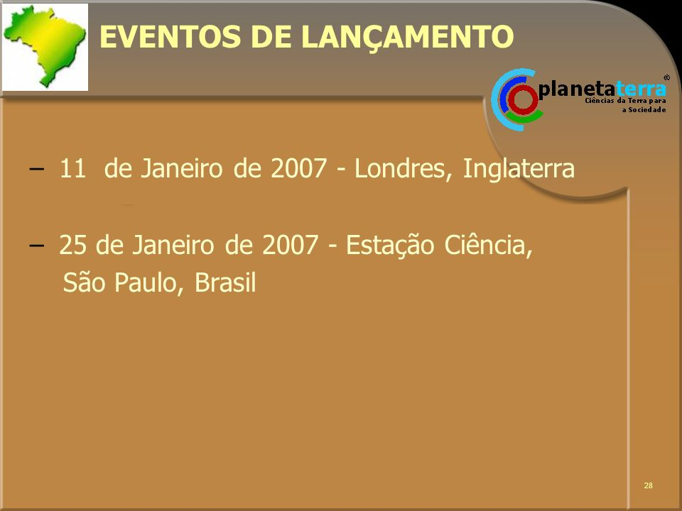 EVENTOS DE LANÇAMENTO 11 de Janeiro de 2007 - Londres, Inglaterra