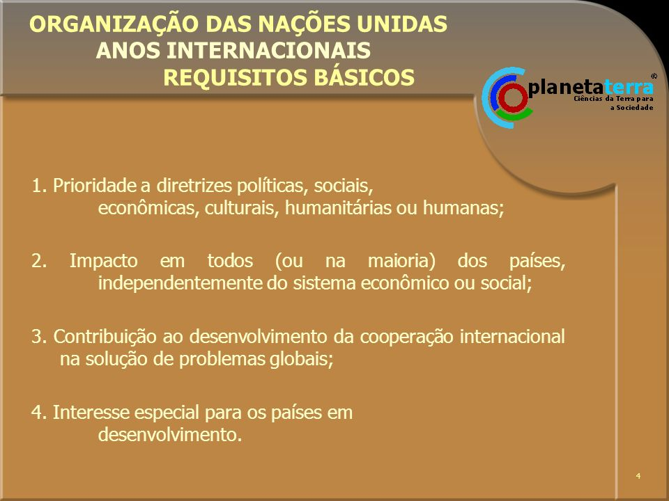 ORGANIZAÇÃO DAS NAÇÕES UNIDAS ANOS INTERNACIONAIS REQUISITOS BÁSICOS