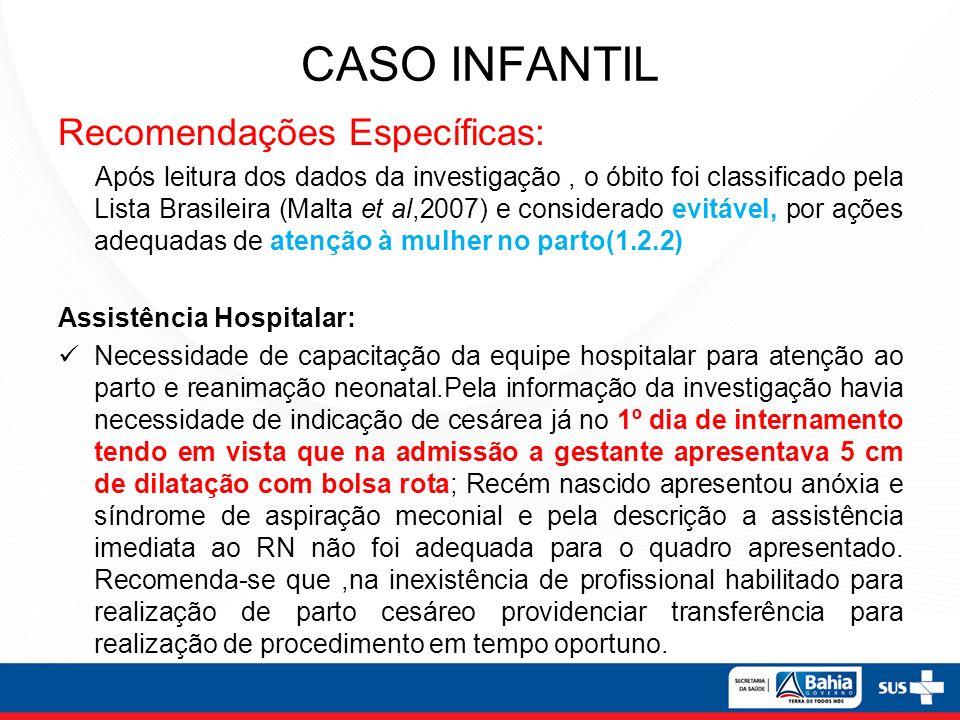 CASO INFANTIL Recomendações Específicas: