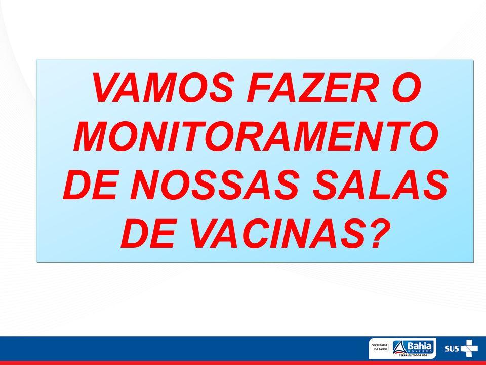 VAMOS FAZER O MONITORAMENTO DE NOSSAS SALAS DE VACINAS