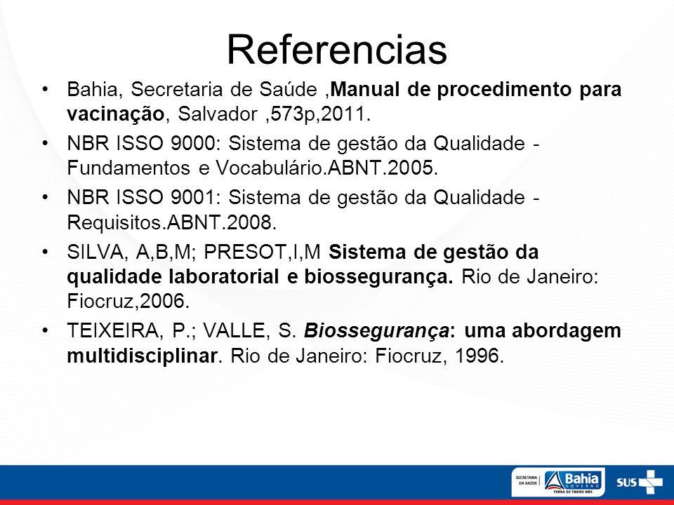Referencias Bahia, Secretaria de Saúde ,Manual de procedimento para vacinação, Salvador ,573p,2011.