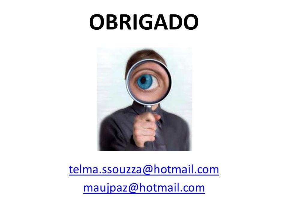 telma.ssouzza@hotmail.com maujpaz@hotmail.com