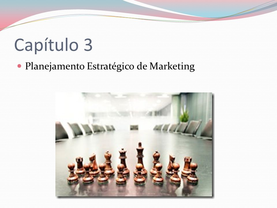 Capítulo 3 Planejamento Estratégico de Marketing