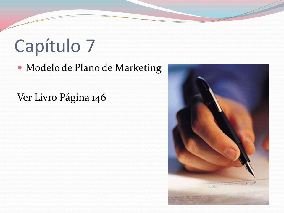 Capítulo 7 Modelo de Plano de Marketing Ver Livro Página 146