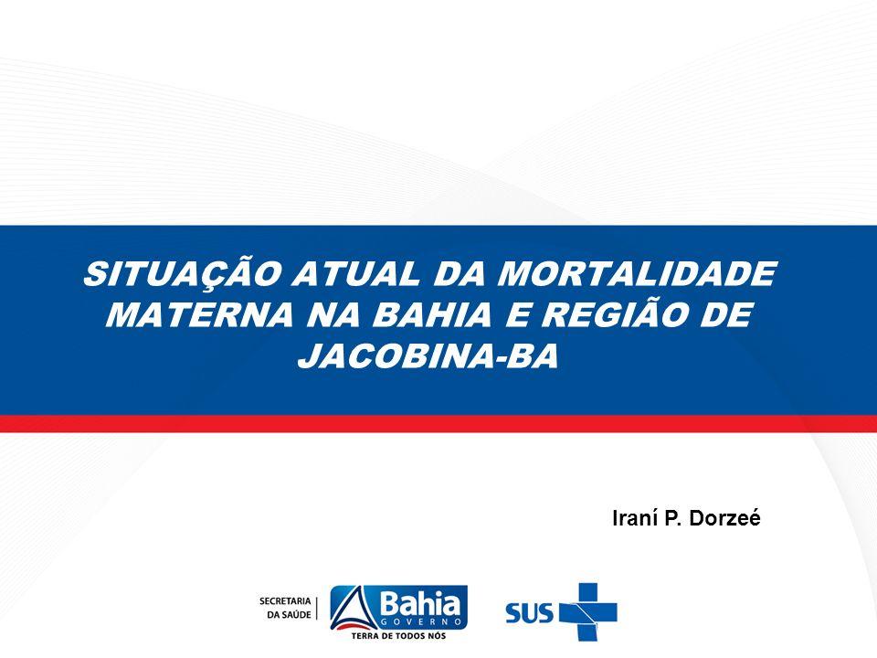 SITUAÇÃO ATUAL DA MORTALIDADE MATERNA NA BAHIA E REGIÃO DE JACOBINA-BA