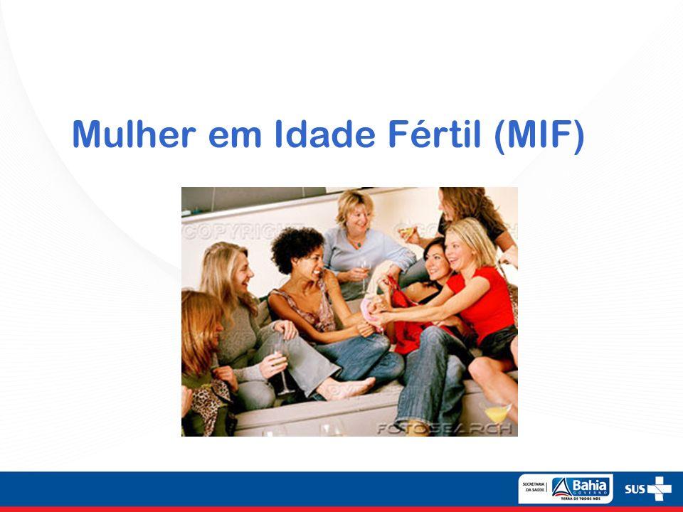 Mulher em Idade Fértil (MIF)