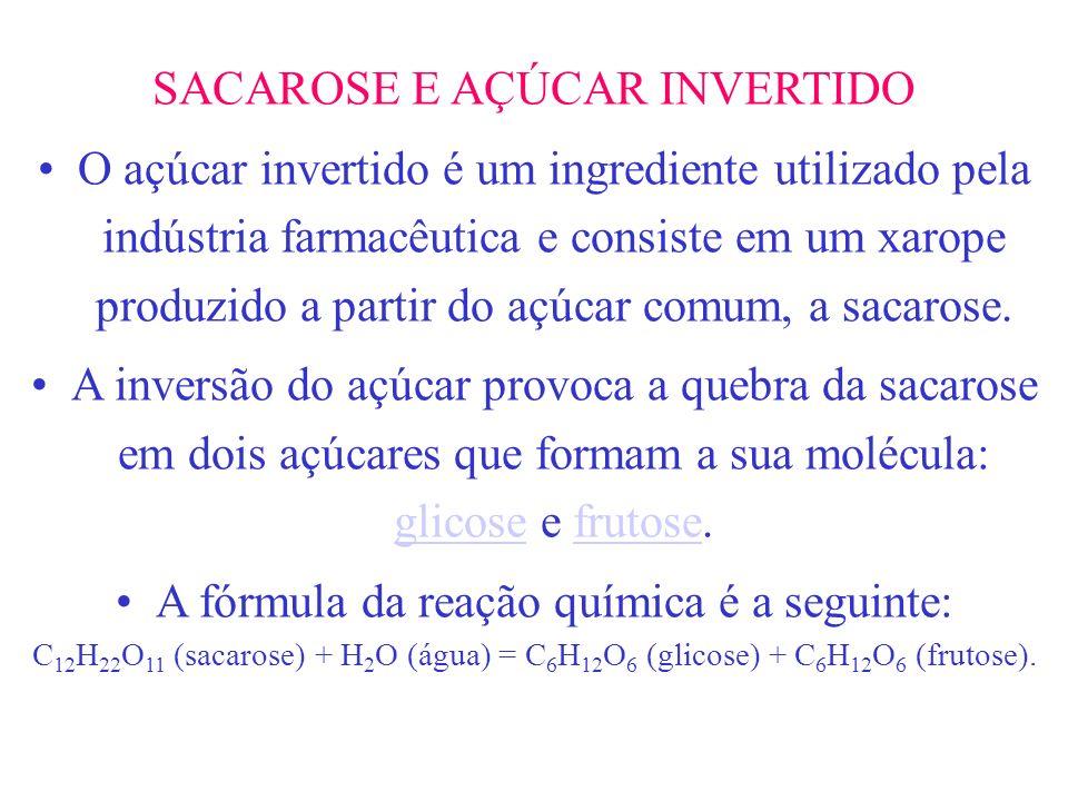 SACAROSE E AÇÚCAR INVERTIDO