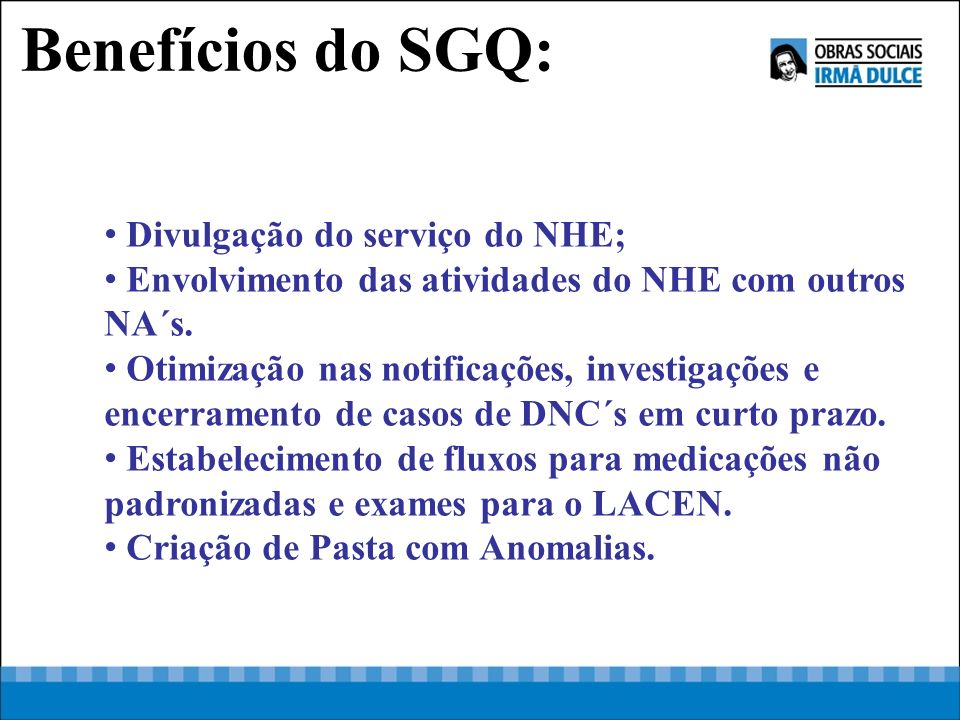 Benefícios do SGQ: Divulgação do serviço do NHE;