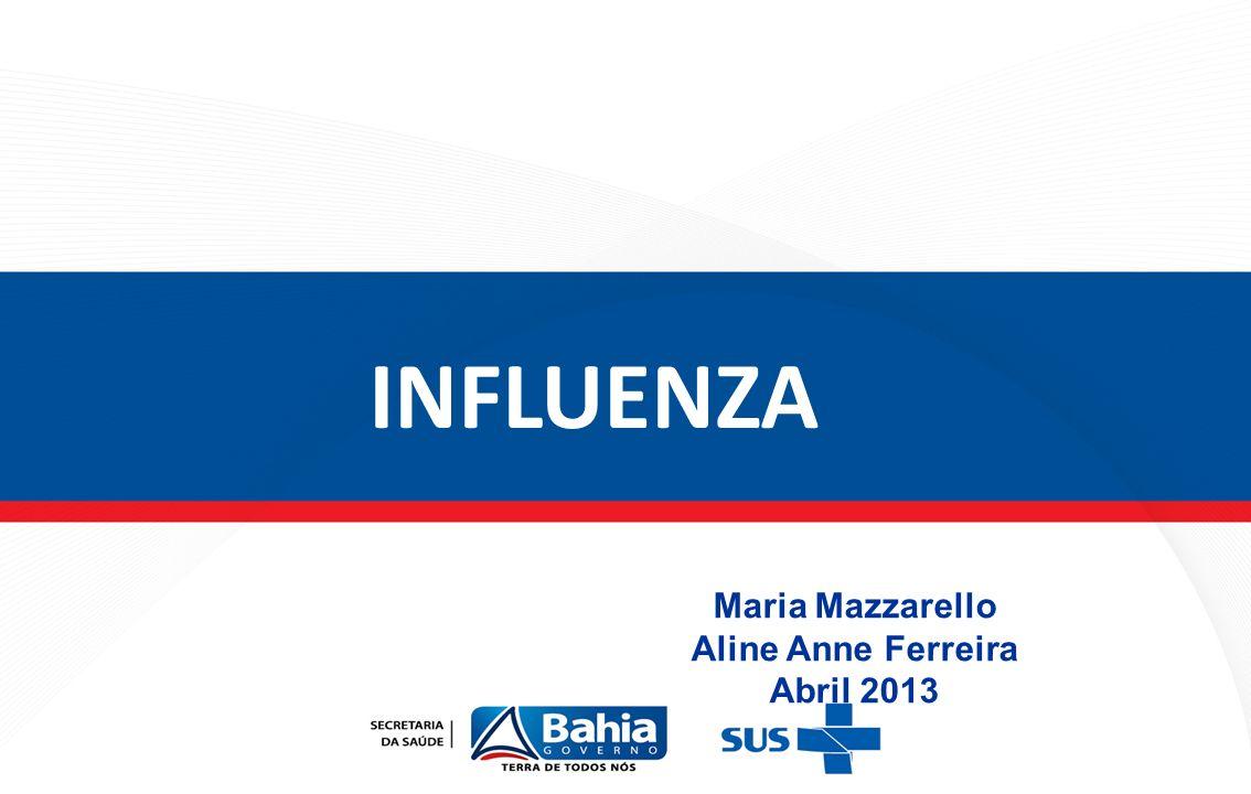 INFLUENZA Maria Mazzarello Aline Anne Ferreira Abril 2013