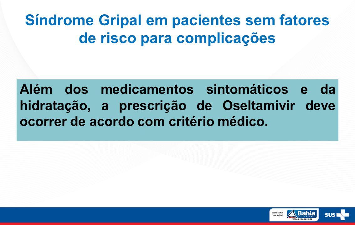 Síndrome Gripal em pacientes sem fatores de risco para complicações