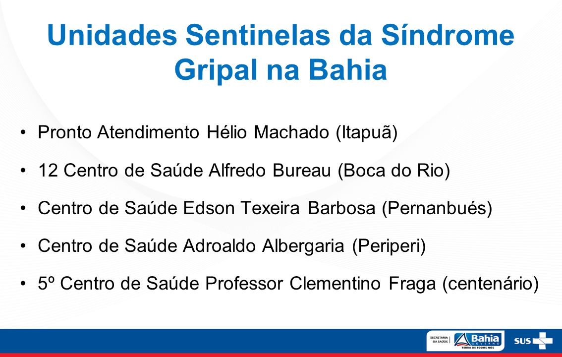 Unidades Sentinelas da Síndrome Gripal na Bahia