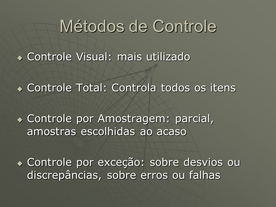 Métodos de Controle Controle Visual: mais utilizado