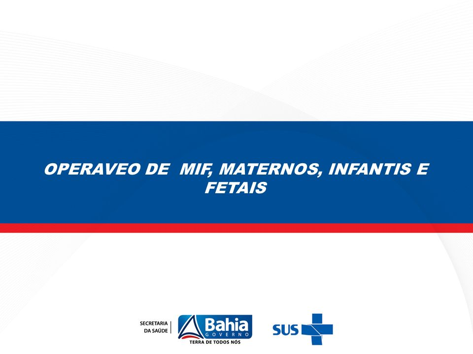 OPERAVEO DE MIF, MATERNOS, INFANTIS E FETAIS