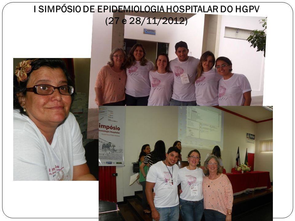 I SIMPÓSIO DE EPIDEMIOLOGIA HOSPITALAR DO HGPV (27 e 28/11/2012)