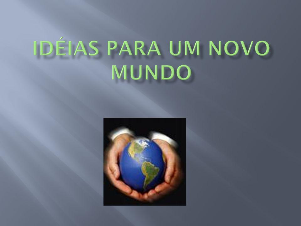 Idéias para um novo mundo