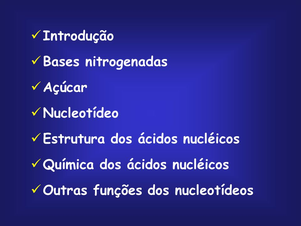 IntroduçãoBases nitrogenadas. Açúcar. Nucleotídeo. Estrutura dos ácidos nucléicos. Química dos ácidos nucléicos.