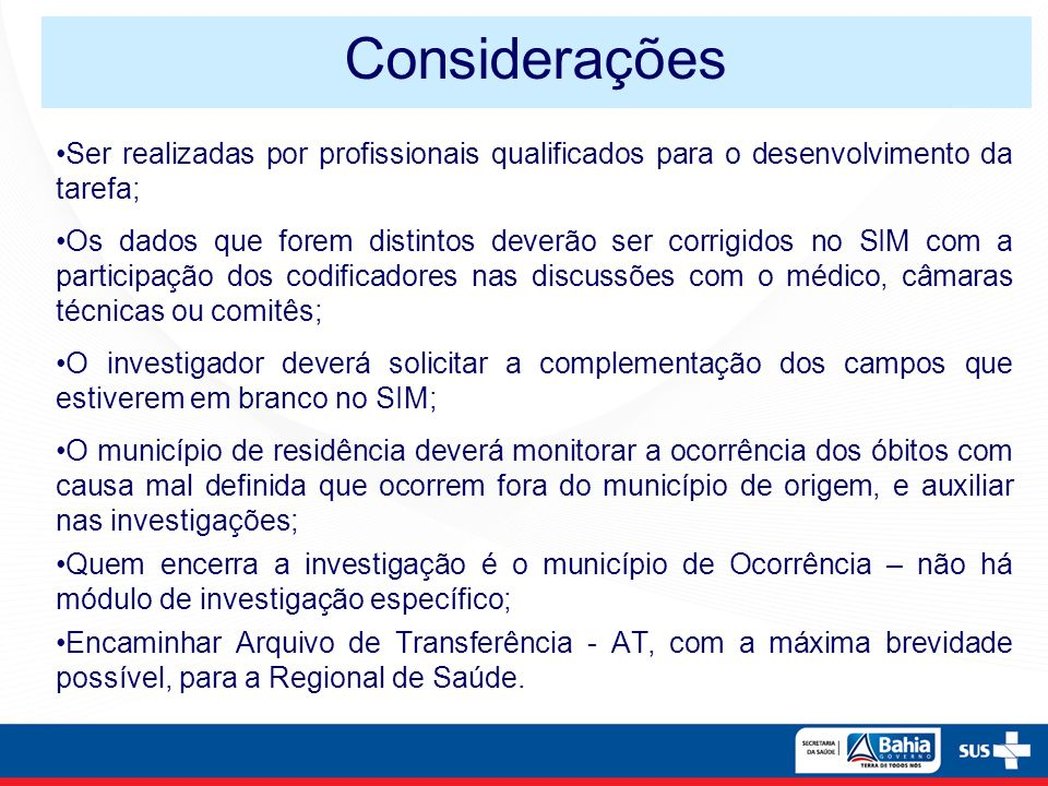 Considerações Ser realizadas por profissionais qualificados para o desenvolvimento da tarefa;