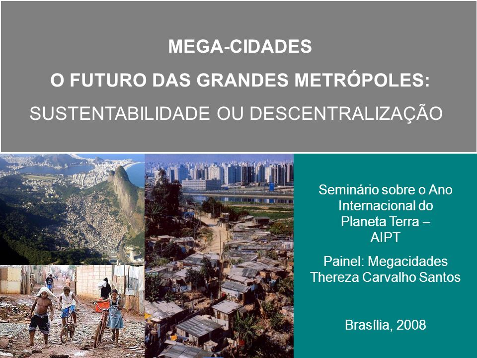 O FUTURO DAS GRANDES METRÓPOLES: