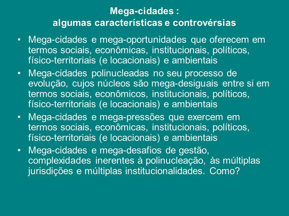 Mega-cidades : algumas características e controvérsias