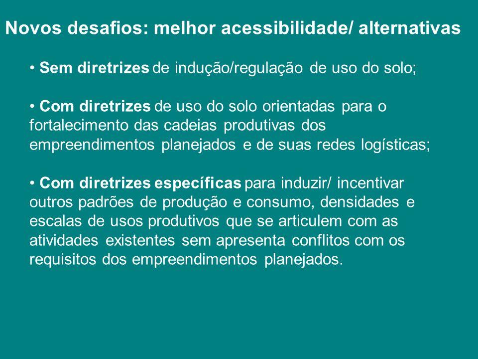 Novos desafios: melhor acessibilidade/ alternativas