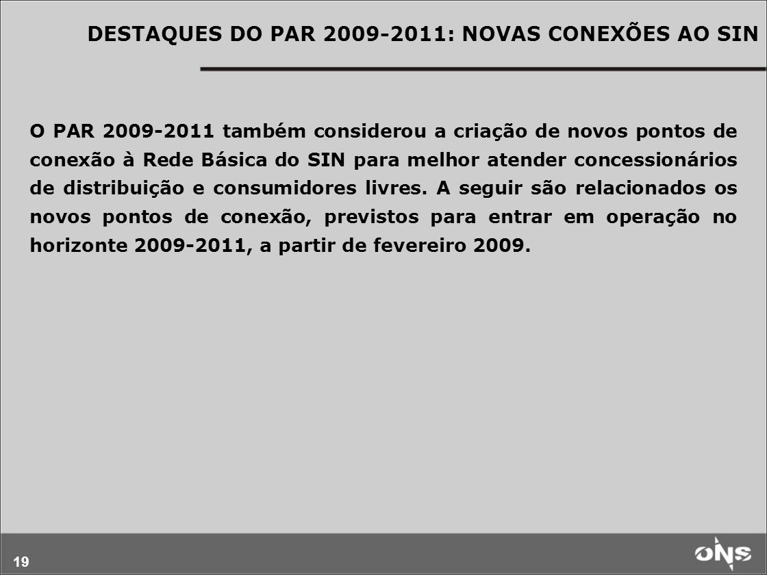 DESTAQUES DO PAR 2009-2011: NOVAS CONEXÕES AO SIN