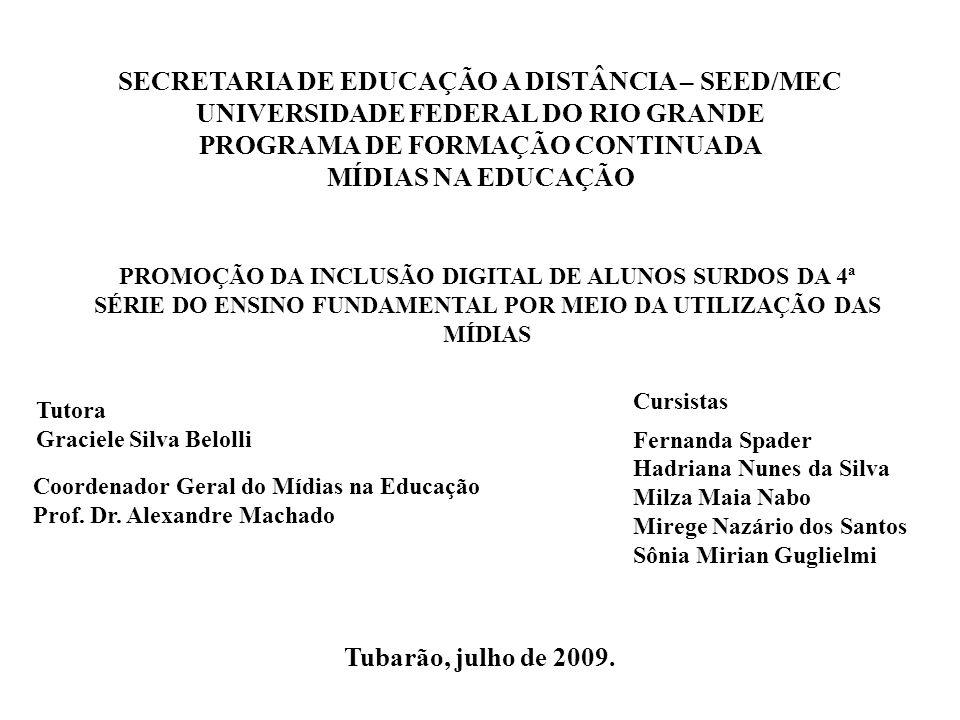 MÍDIAS NA EDUCAÇÃO Tubarão, julho de 2009.